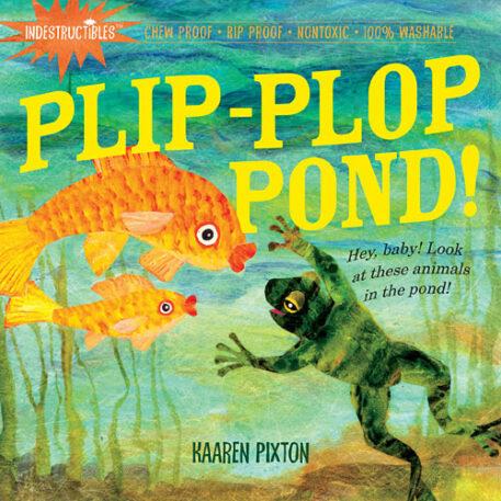 Indestructibles: Plip, Plop, Pond! - Paperback