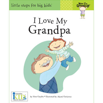 Now I'm Growing! Books: I Love My Grandpa