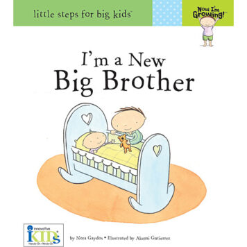 Now I'm Growing! Books: I'm A New Big Brother