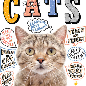 A Kid's Guide to Cats: How to Train, Care for, and Play and Communicate with Your Amazing Pet!