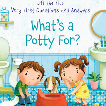 Lift-The-Flap Very First Q&A: What'S A Potty For?