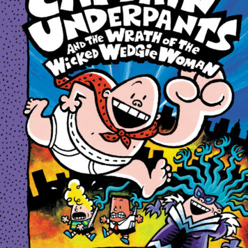 Captain Underpants and the Wrath of the Wicked Wedgie Woman: Color Edition (Captain Underpants #5): Color Edition